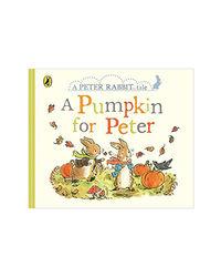 Peter Rabbit Tales- A Pumpkin For Peter (Peter Rabbit Baby Books)