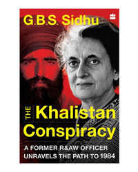 The Khalistan Conspiracy: A Former R&AW Officer Unravels the Path to 1984