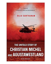 The Untold Story Of Christian Michel And Agustawestland