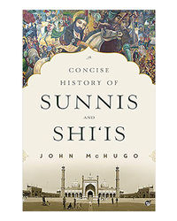 A Concise History Of Sunnis And Shi
