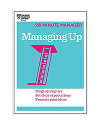 Managing Up (20- Minute Manager)