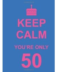 Keep Calm You'Re Only 50(Nr)