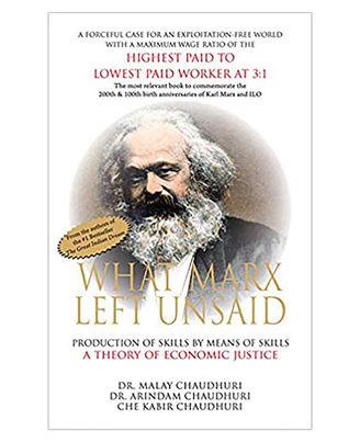 What Marx Left Unsaid