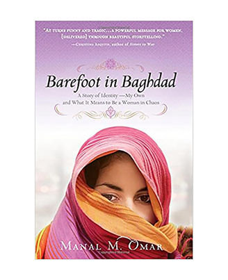 Barefoot In Baghdad: A Story Of Identity- My Own And What It Means To Be A Woman In Chaos