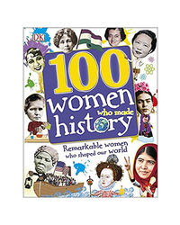 100 Women Who Made History (Dkyr)