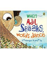 When Adil Speaks, Words Dance