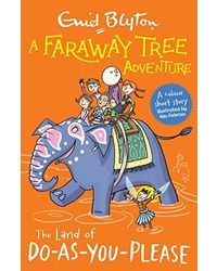 A Faraway Tree Adventure: The Land Of Do- As- You- Please: Colour Short Story