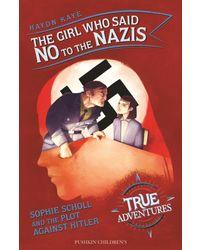 The Girl Who Said No to the Nazis (True Adventure)