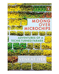 Moong Over Microchips: Adventures Of A Techie- Turned- Farmer