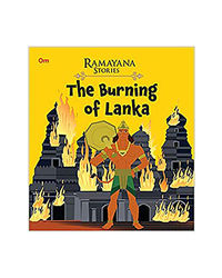 The Burning Of Lanka: Ramayana Stories