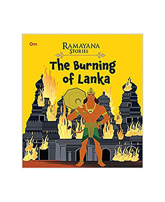 The Burning Of Lanka: Ramayana Stories