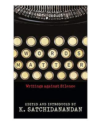 Words Matter: Writings Against Silence