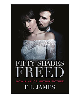 Fifty Shades Freed (Film Tie- In) : (Movie Tie- In Edition) : Book Three Of The Fifty Shades Series