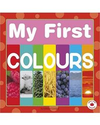 My First Colours (Capstone Young Readers: Maple Leaf Learners)