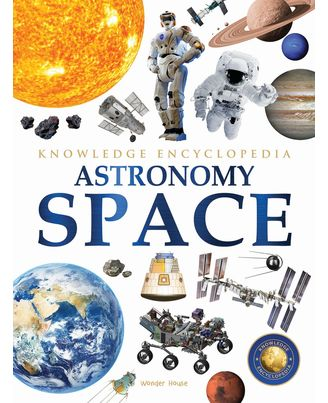 Space- Astronomy: Knowledge Encyclopedia For Children