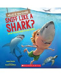 What If You Could Sniff Like A Shark: Explore The Superpowers Of Ocean Animals