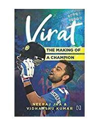 Virat: The Making Of A Champion