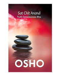 Sat Chit Anand: Truth Consciousness Bliss