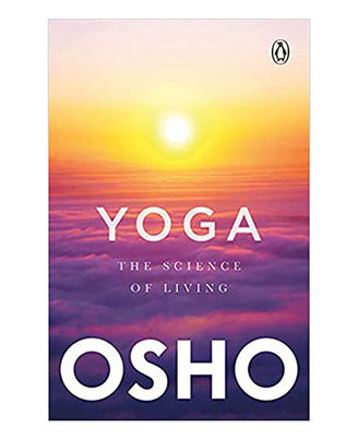 Yoga: The Science Of Living