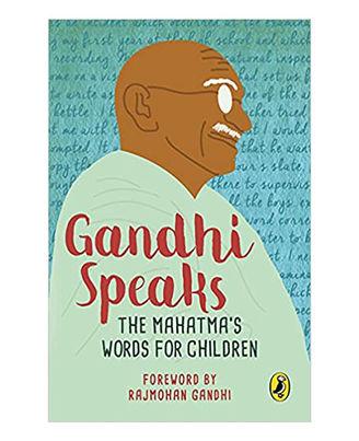 Gandhi Speaks: The Mahatma