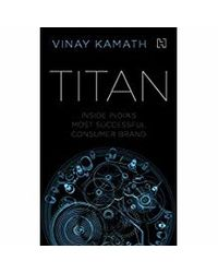 Titan: Inside India's Most Successful Consumer Brand