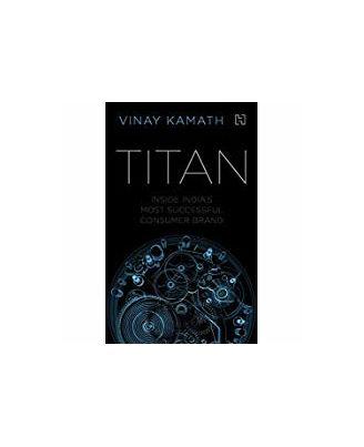 Titan: Inside India s Most Successful Consumer Brand