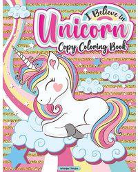 I Believe In Unicorn Copy Coloring Book