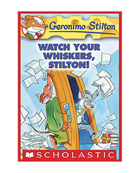 Geronimo Stilton: # 17 Watch Your Whiskers, Stilton