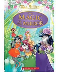 Thea Stilton# 9: The Magic Of The Mirror