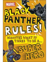 Marvel Black Panther Rules! : Discover What It Takes To Be A Super Hero