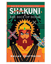 Shakuni & The Dice Of Doom: Book 2 Of The Mahabharata Series