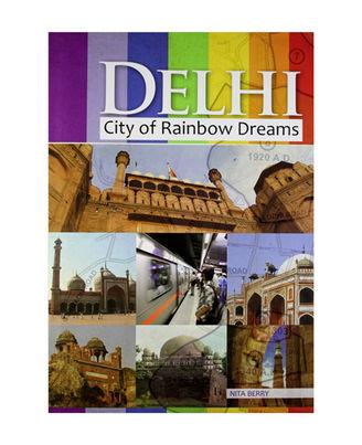 Delhi City Of Rainbow Dreams