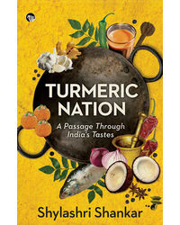Turmeric Nation A Passage Through India