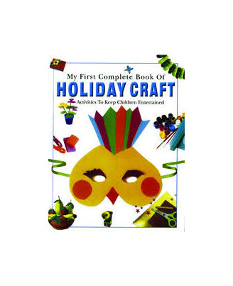 My First Complete Book of Holiday Craft
