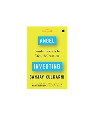 Angel Investing: Insider Secrets To Wealth Creation