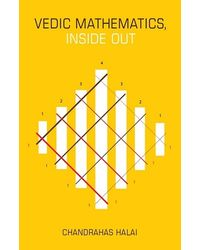 Vedic Mathematics Inside Out