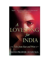 A Lovesong For India: Tales From East And West