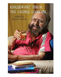 Khushwant Singh: The Legend Lives On. . .