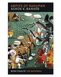 Armies Of Hanuman: Book Four Of The Ramayana