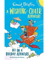 A Wishing- Chair Adventure: Off On A Holiday Adventure