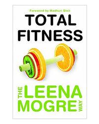 Total Fitness: The Leena Mogre Way