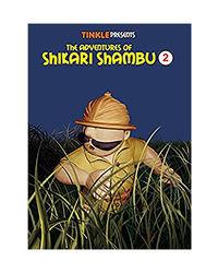 The Adventures Of Shikari Shambu (Vol- 2) : Tinkle Collection