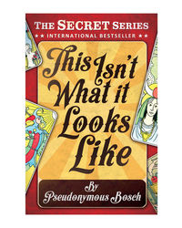 """This Isn'T What It Looks Like (The"""" Secret"""" Series)"""