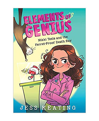 Elements Of Genius# 1 Nikki Tesla And The Ferret- Proof Death Ray