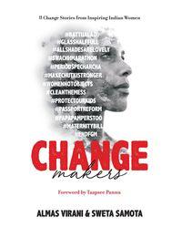 Changemakers- 11 Change Stories from Inspiring Indian Women