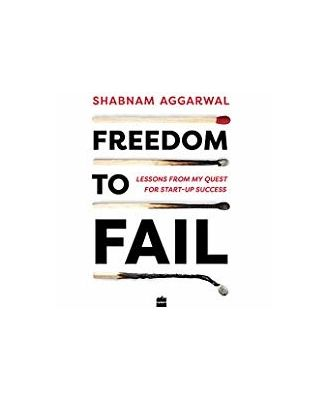 Freedom To Fail: Lessons From My Quest For Startup Success