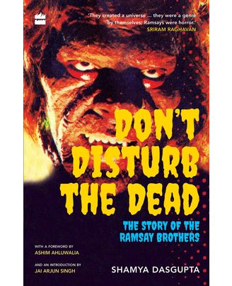 Don T Disturb The Dead: The Story Of The Ramsay Brothers