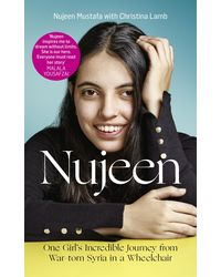 Nujeen: One Girl? S Incredible Journey From War- Torn Syria In A Wheelchair
