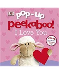 Pop- Up Peekaboo! I Love You b