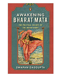 Awakening Bharat Mata: The Political Beliefs Of The Indian Right